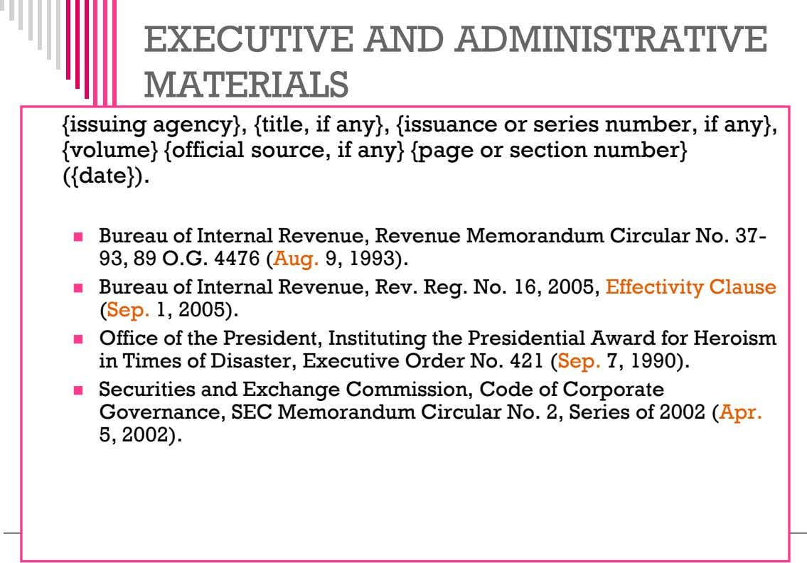 EXECUTIVE AND ADMINISTRATIVE MATERIALS {issuing agency}, {title, if any}, {issuance or series number, if any},