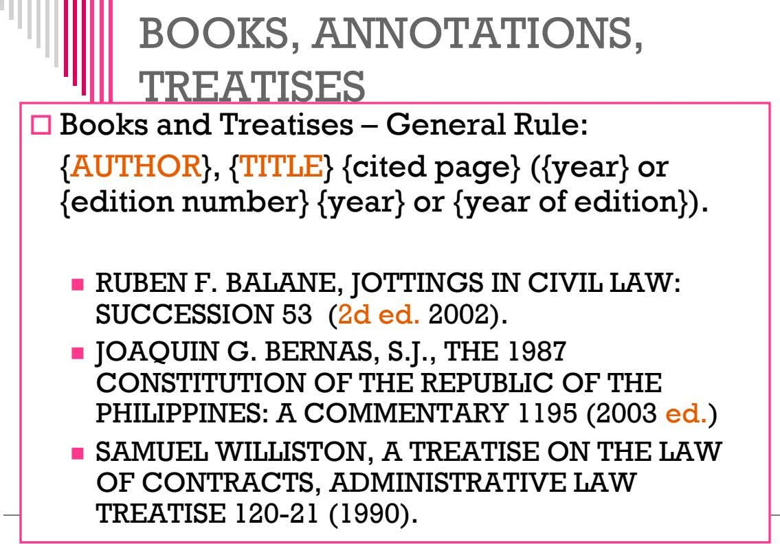 BOOKS, ANNOTATIONS, TREATISES  Books and Treatises – General Rule: {AUTHOR}, {TITLE} {cited page} ({year}