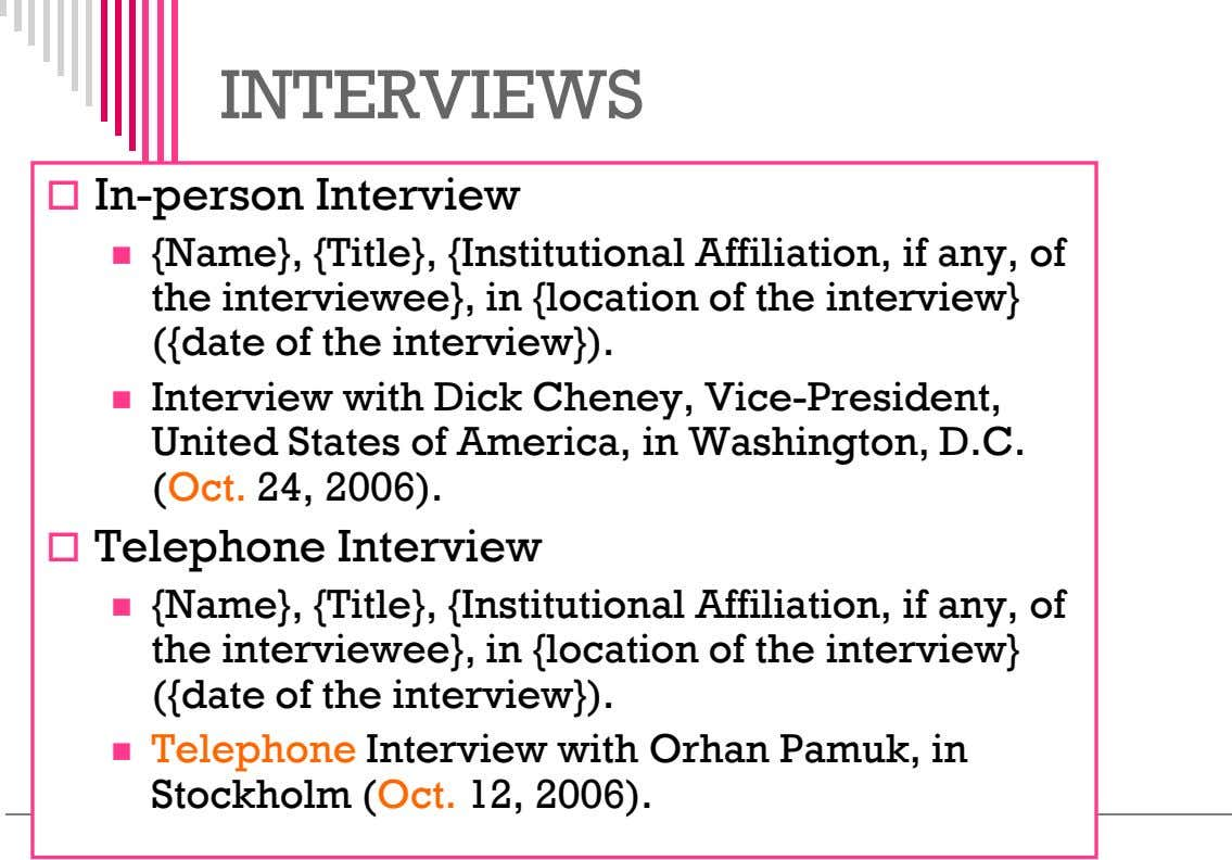 INTERVIEWS  In-person Interview  {Name}, {Title}, {Institutional Affiliation, if any, of the interviewee}, in