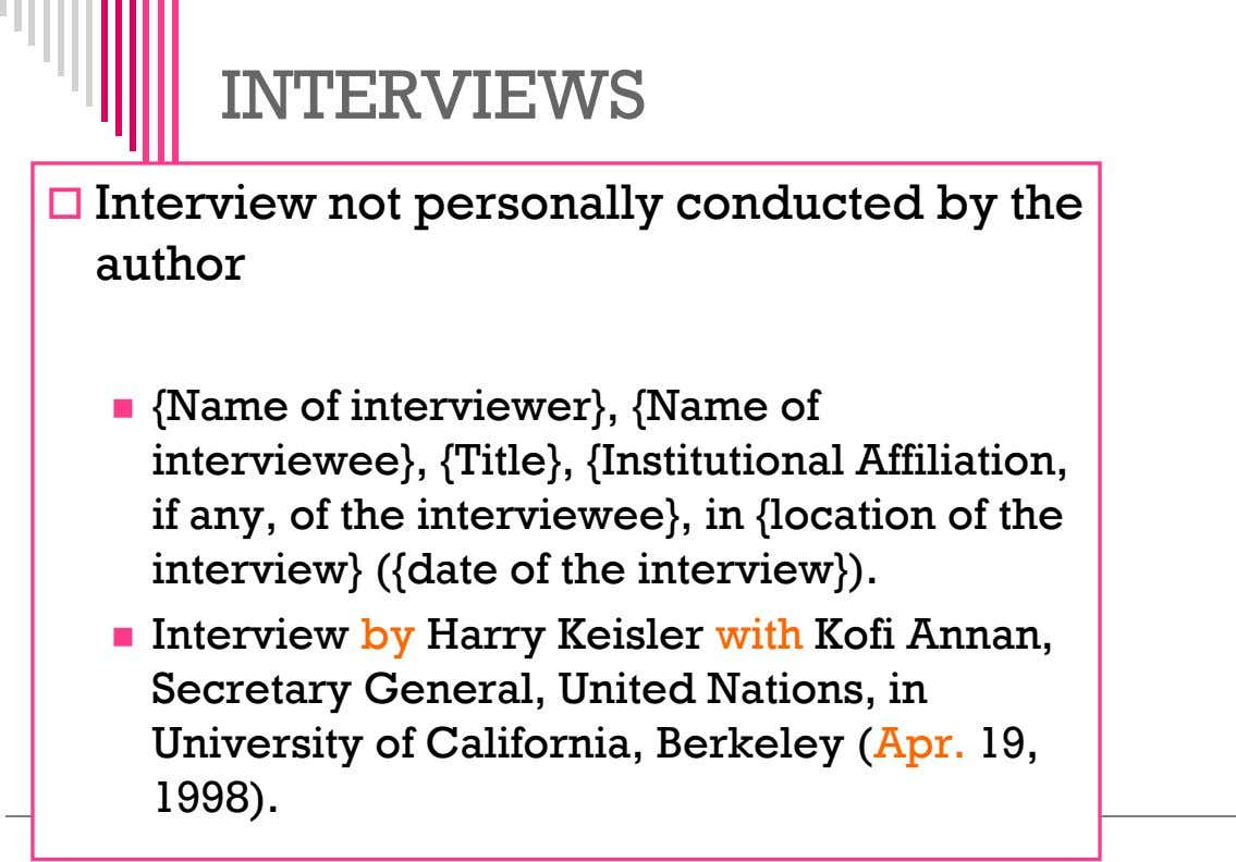 INTERVIEWS  Interview not personally conducted by the author  {Name of interviewer}, {Name of
