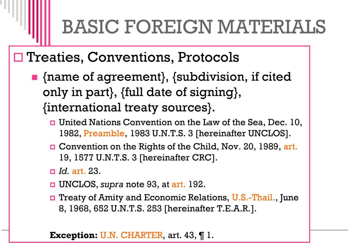 BASIC FOREIGN MATERIALS  Treaties, Conventions, Protocols  {name of agreement}, {subdivision, if cited only