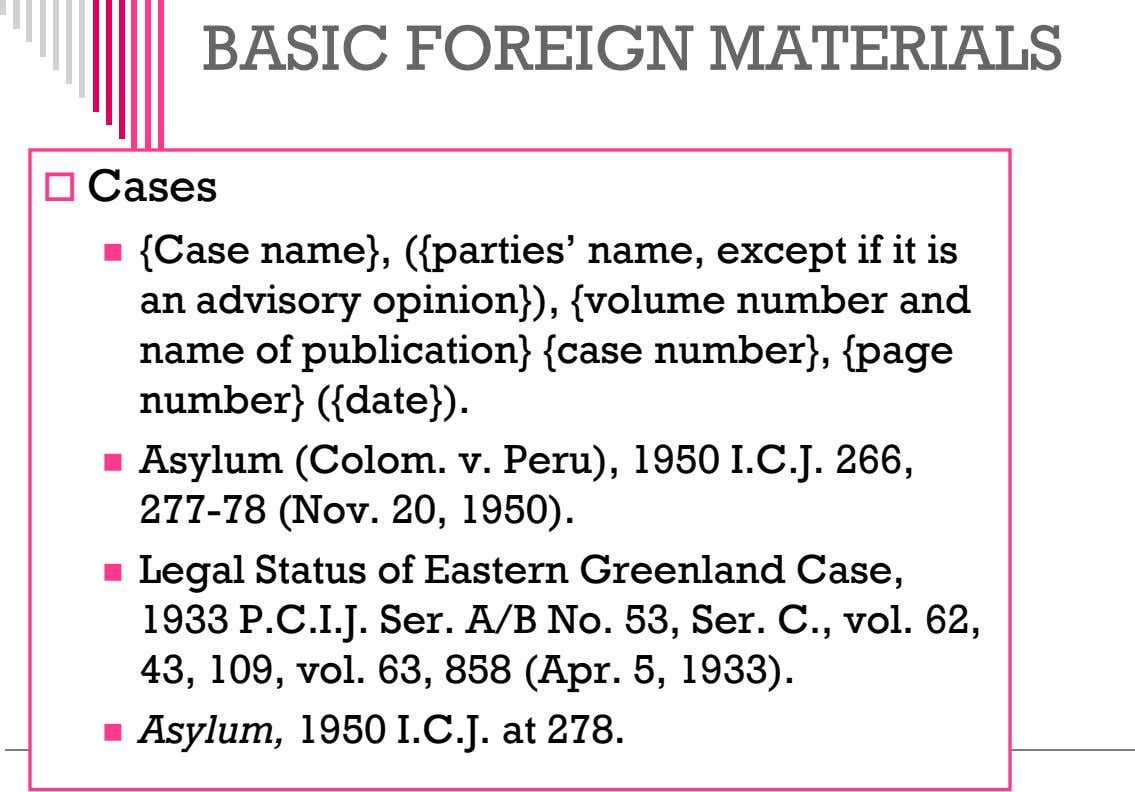 BASIC FOREIGN MATERIALS  Cases  {Case name}, ({parties' name, except if it is an