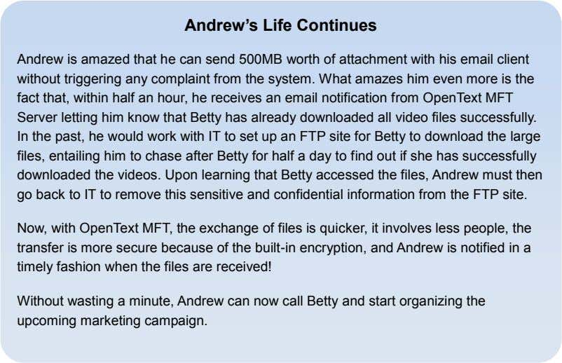 Andrew's Life Continues Andrew is amazed that he can send 500MB worth of attachment with