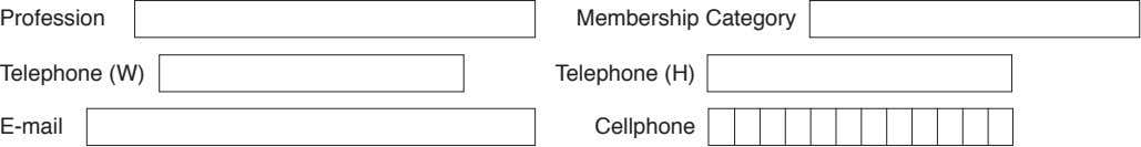 Profession Membership Category Telephone (W) Telephone (H) E-mail Cellphone
