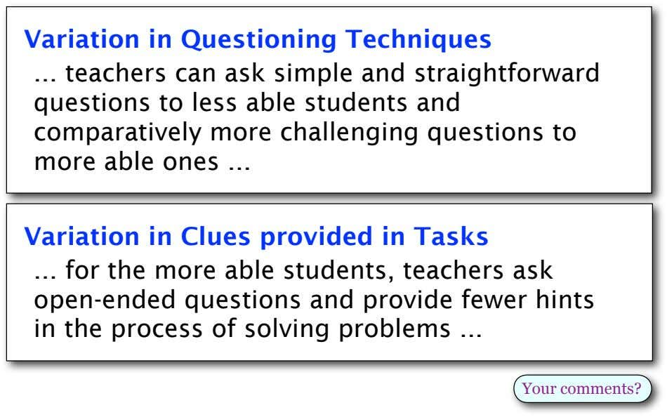 Variation in Questioning Techniques teachers can ask simple and straightforward questions to less able students