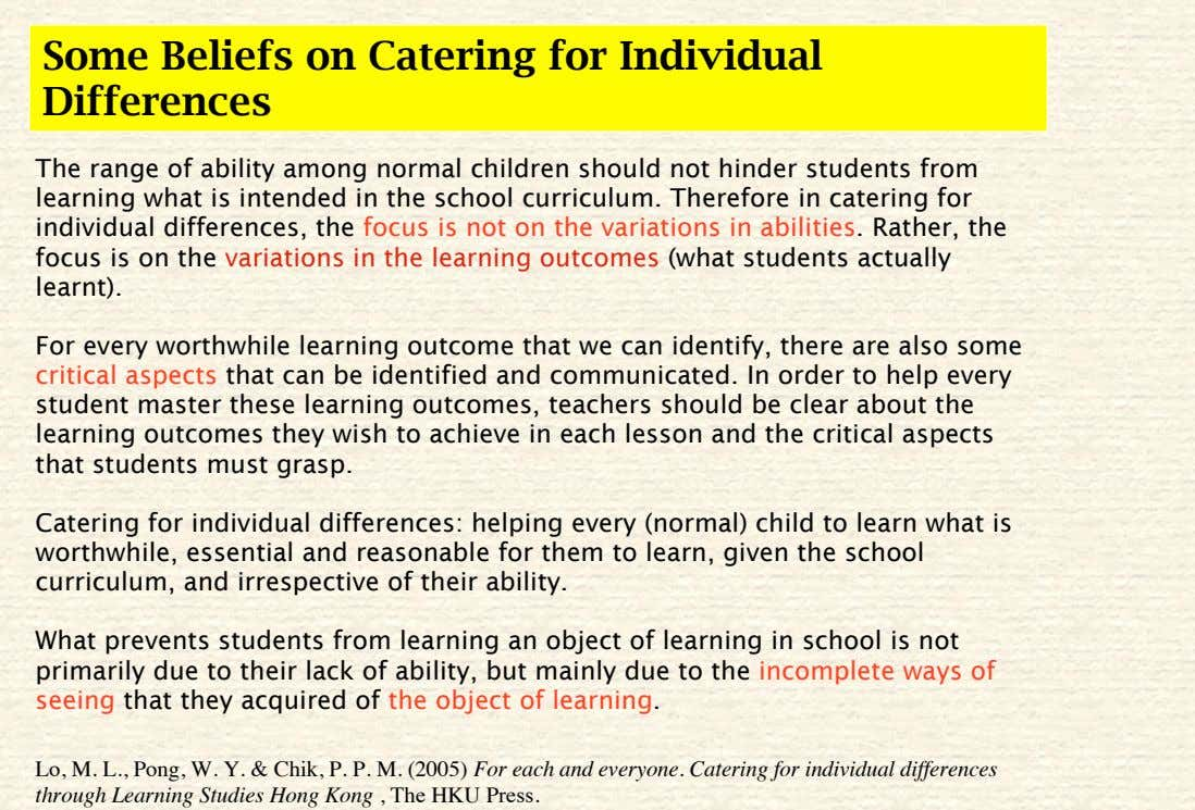 Some Beliefs on Catering for Individual Differences The range of ability among normal children should