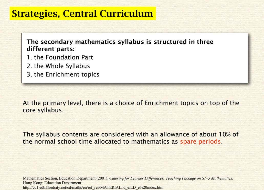 Strategies, Central Curriculum The secondary mathematics syllabus is structured in three different parts: 1. the