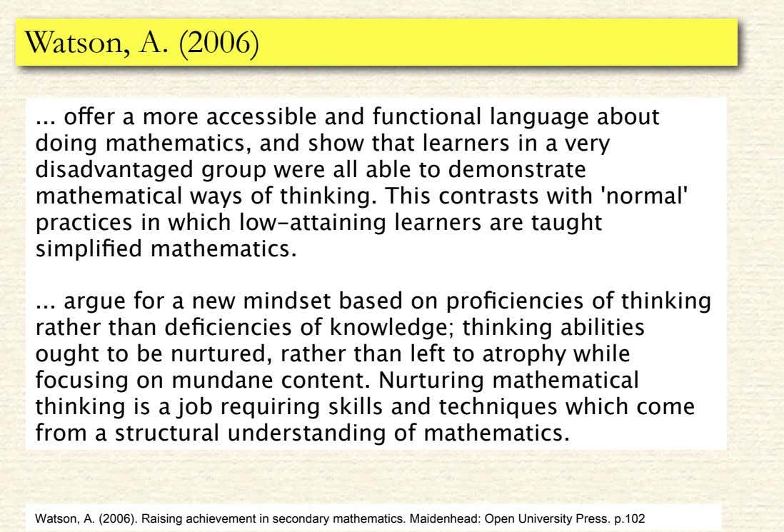 Watson, A. (2006) o #er a more accessible and functional language about doing mathematics, and