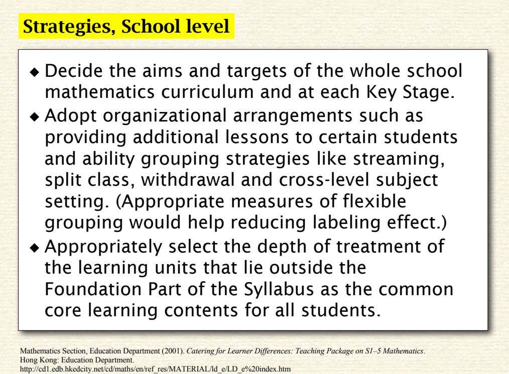 Strategies, School level ◆ Decide the aims and targets of the whole school mathematics curriculum