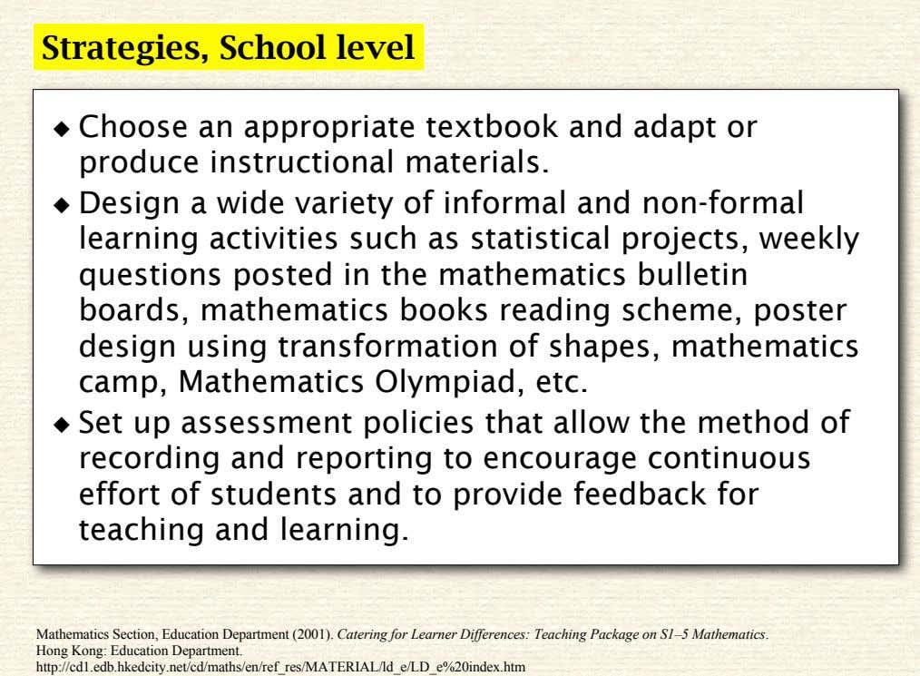 Strategies, School level ◆ Choose an appropriate textbook and adapt or produce instructional materials. ◆