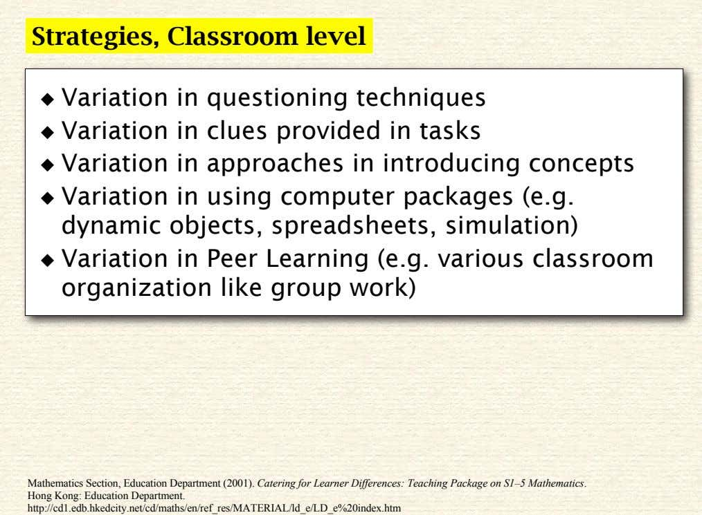 Strategies, Classroom level ◆ Variation in questioning techniques ◆ Variation in clues provided in tasks