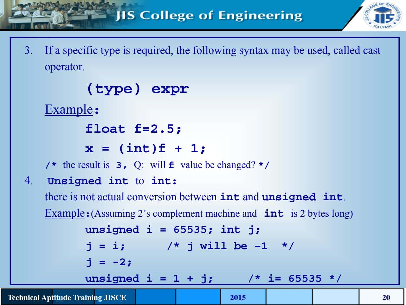 3. If a specific type is required, the following syntax may be used, called cast