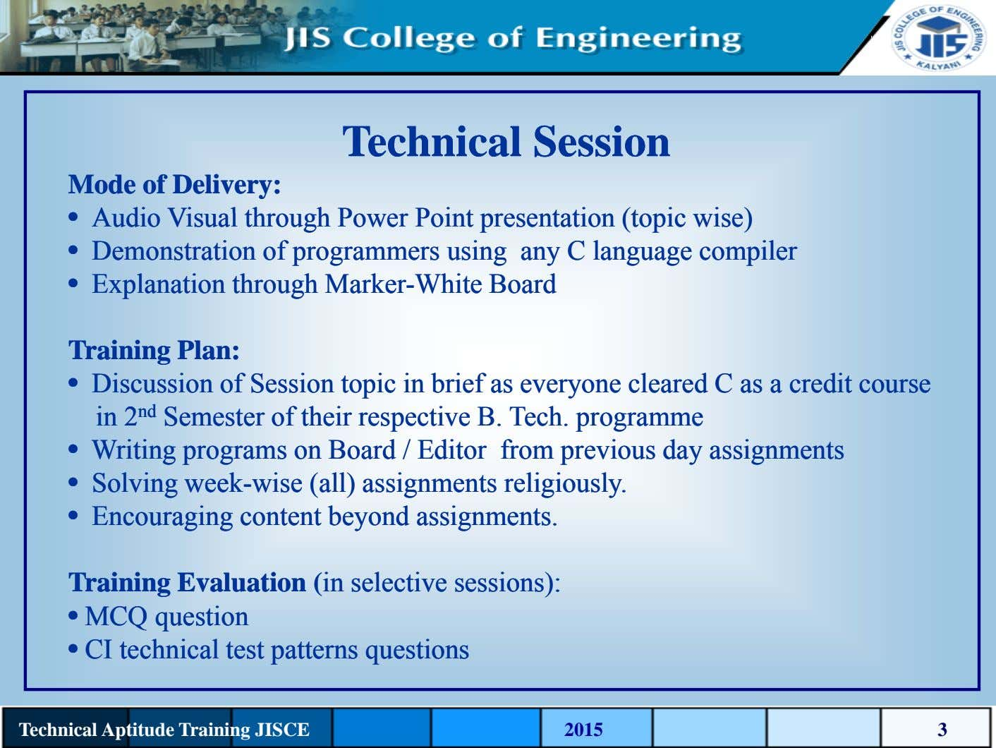 TechnicalTechnical SessionSession ModeMode ofof Delivery:Delivery: •• AAuudiodio VisVisuualal throthrouughgh
