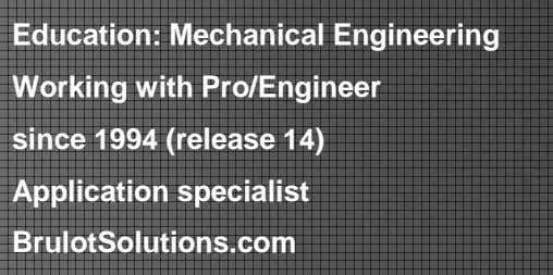 Education: Mechanical Engineering Working with Pro/Engineer since 1994 (release 14) Application specialist
