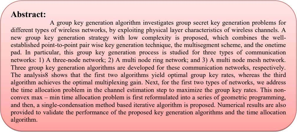 Abstract: A group key generation algorithm investigates group secret key generation problems for different types