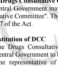 COMMITTEE A. The Drugs Consultative Committee (DCC) The Central Government may constitute an advisory committee