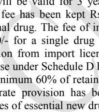 drug and the rate of Rs. 50/- for each additional drug. The notification will come into