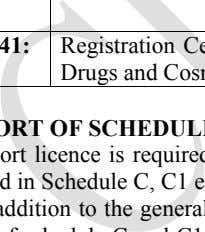 of drugs into India under Drugs and Cosmetics Rules, 1945. I. IMPORT OF SCHEDULE C, C1