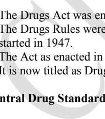 than thirty schedules to the rules. Brief History o o o o The Drugs Act was