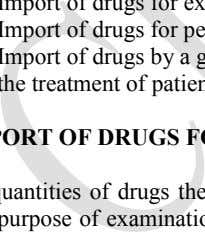 o o o Import of drugs for examination, test or analysis. Import of drugs for personal