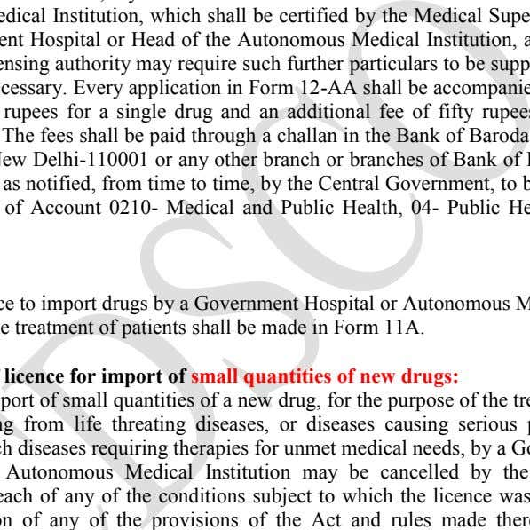 or Head of the Autonomous Medical Institution, as the case Licence: An import licence to import