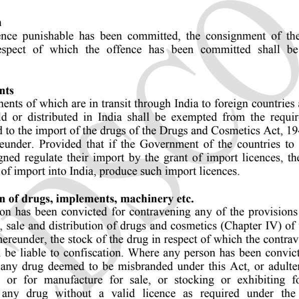 are exempted from the provisions related to Import of drugs. II. Confiscation Where any offence punishable