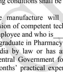 conditions shall be complied with by the applicant:- (1) The manufacture will be conducted under the