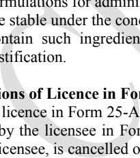 quantities for which there is therapeutic justification. Conditions of Licence in Form 25-A (1) The licence