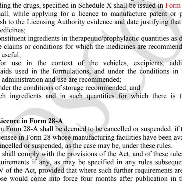 applying for a licence to manufacture patent or proprietary medicines, furnish to the Licensing Authority evidence