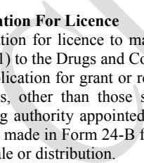 those specified in Schedule X shall be granted in Form-25B. Application For Licence Application for licence