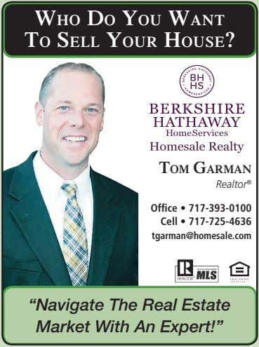 WHO DO YOU WANT TO SELL YOUR HOUSE? TOM GARMAN Realtor ® Of ce •
