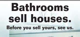 Bathrooms sell houses. Before you sell yours, see us.