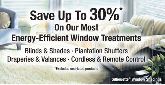 Save Up To 30% * On Our Most Energy-Efficient Window Treatments Blinds & Shades ·