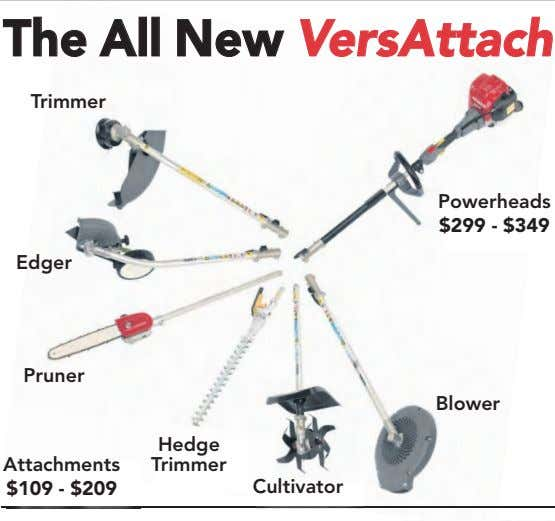 The All New VersAttach Trimmer Powerheads $299 - $349 Edger Pruner Blower Hedge Attachments $109