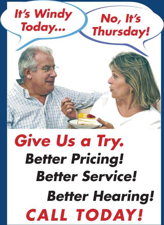 It's Windy Today No, It's Thursday! Give Us a Try. Better Pricing! Better Service! Better