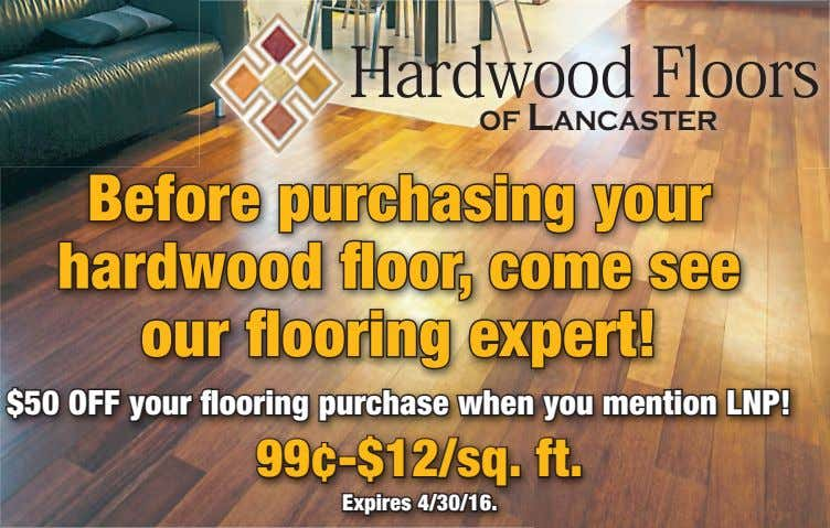 OF LANCASTER Before purchasing your hardwood oor, come see our ooring expert! $50 OFF your