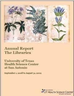 The FY2009 annual report of The Libraries is now available online http://www.library.uthscs a.edu/publications/repor