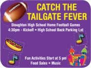 CATCH THE TAILGATE FEVER Stoughton High School Home Football Games 4:30pm - Kickoff • High