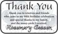Thank You Thank you to relatives and friends who came to my 90th birthday celebration