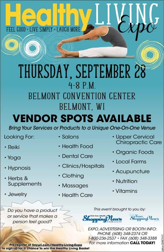 HealthyLivinG Expo feel good • live simply • laugh more ThursdaY, September 28 4-8 p.m.