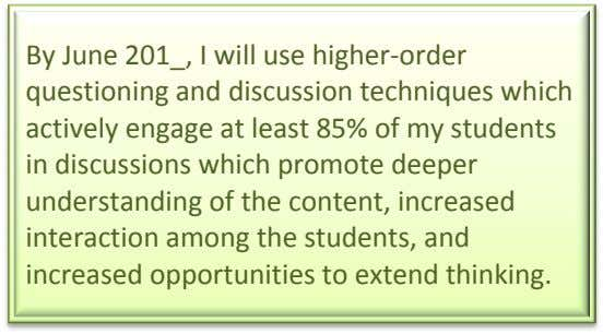 By June 201_, I will use higher-order questioning and discussion techniques which actively engage at