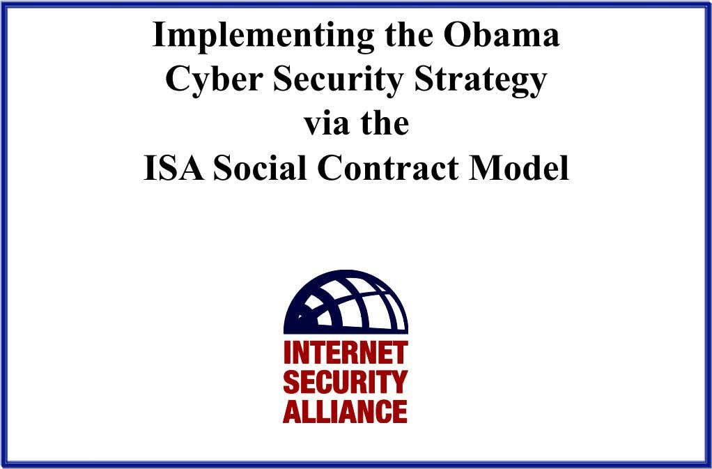 Implementing the Obama Cyber Security Strategy via the ISA Social Contract Model