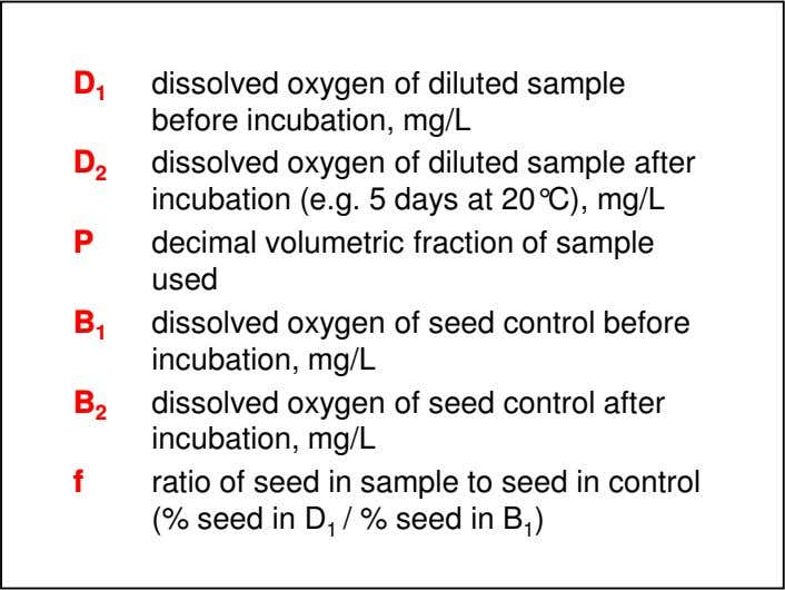 D 1 D 2 dissolved oxygen of diluted sample before incubation, mg/L dissolved oxygen of