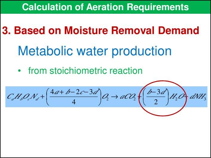 Calculation of Aeration Requirements 3. Based on Moisture Removal Demand Metabolic water production • from
