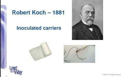 Robert Koch – 1881 Inoculated carriers © 3M 2014. All Rights Reserved. 9