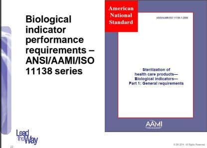 Biological indicator performance requirements – ANSI/AAMI/ISO 11138 series © 3M 2014. All Rights Reserved. 23