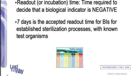 Readout (or incubation) time: Time required to decide that a biological indicator is NEGATIVE 7