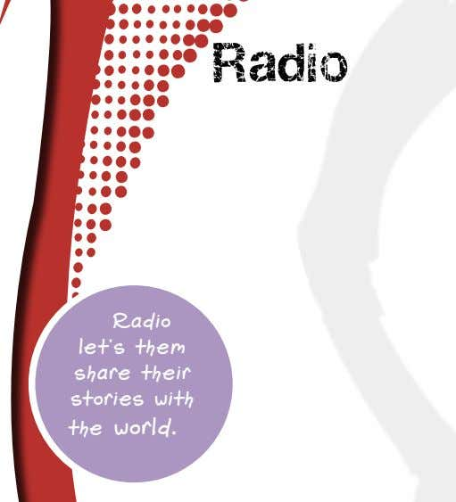 Radio Radio let's them share their stories with the world.