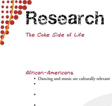 Research The Coke Side of Life African-Americans • Dancing and music are culturally relevant •