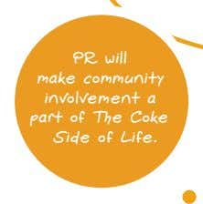 PR will make community involvement a part of The Coke Side of Life.